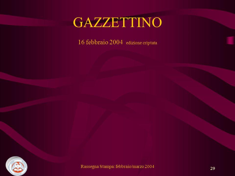GAZZETTINO 16 febbraio 2004 edizione criptata