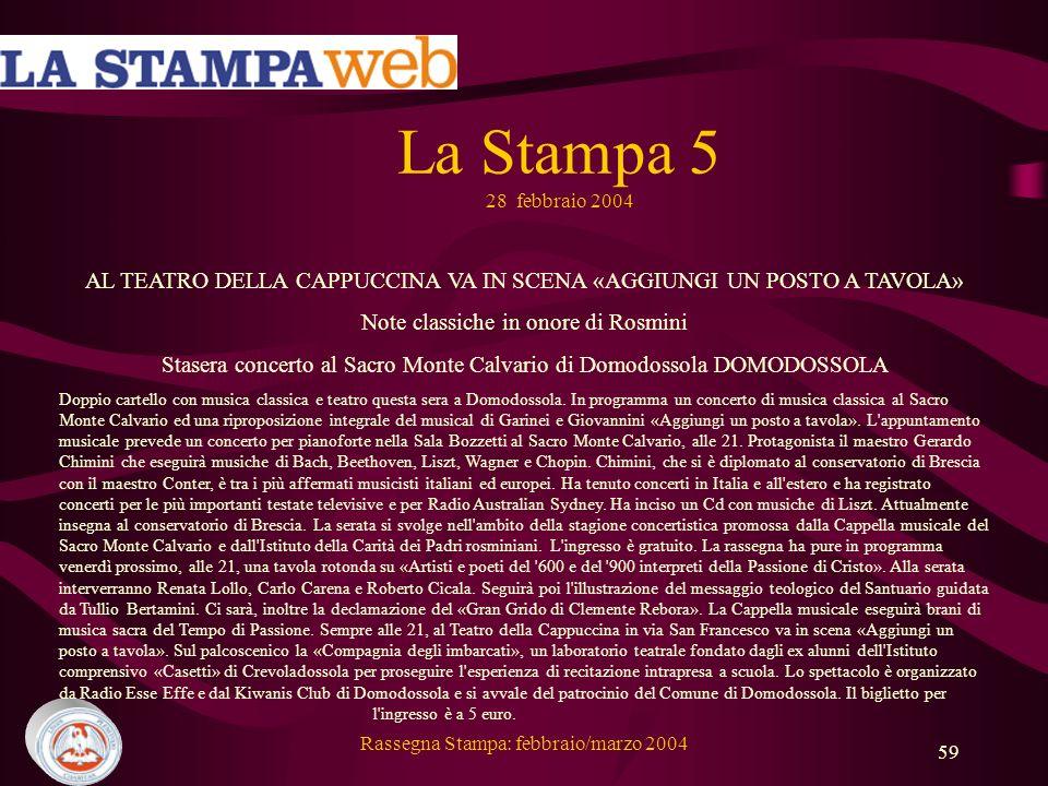 La Stampa 5 28 febbraio 2004 AL TEATRO DELLA CAPPUCCINA VA IN SCENA «AGGIUNGI UN POSTO A TAVOLA» Note classiche in onore di Rosmini.