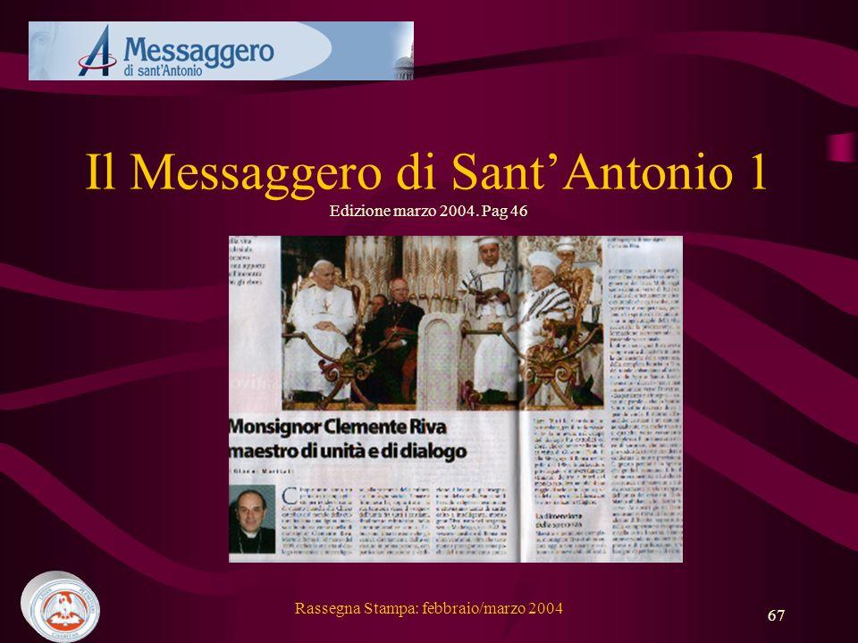 Il Messaggero di Sant'Antonio 1 Edizione marzo 2004. Pag 46