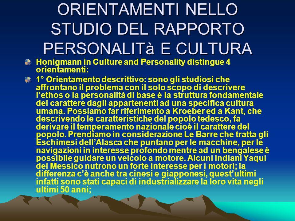 ORIENTAMENTI NELLO STUDIO DEL RAPPORTO PERSONALITà E CULTURA