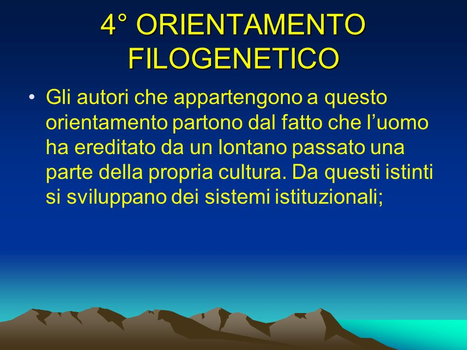 4° ORIENTAMENTO FILOGENETICO