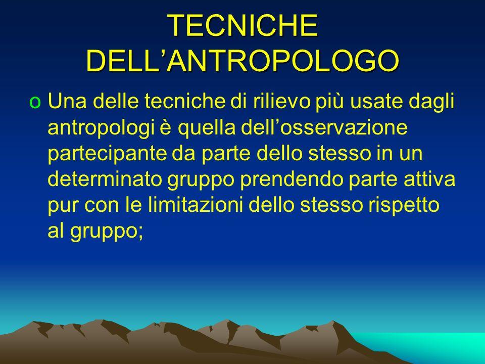 TECNICHE DELL'ANTROPOLOGO