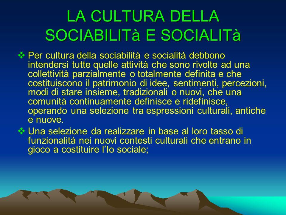 LA CULTURA DELLA SOCIABILITà E SOCIALITà
