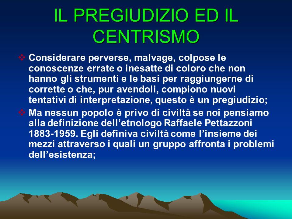 IL PREGIUDIZIO ED IL CENTRISMO