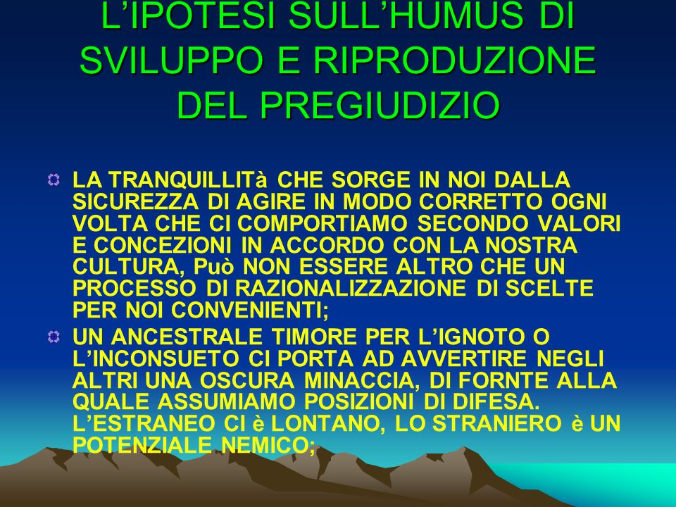 L'IPOTESI SULL'HUMUS DI SVILUPPO E RIPRODUZIONE DEL PREGIUDIZIO