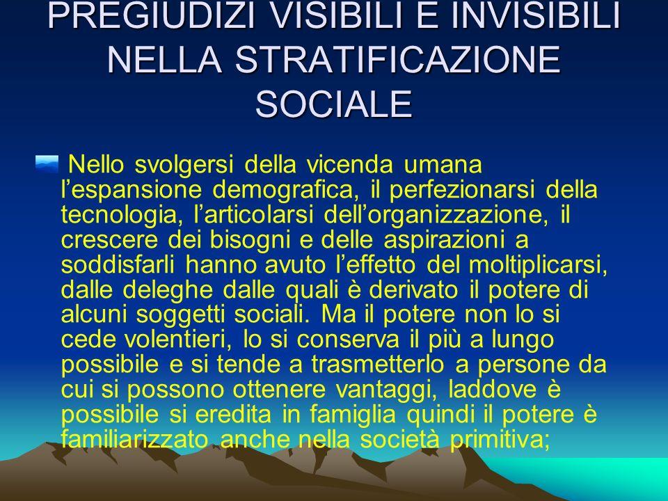 PREGIUDIZI VISIBILI E INVISIBILI NELLA STRATIFICAZIONE SOCIALE