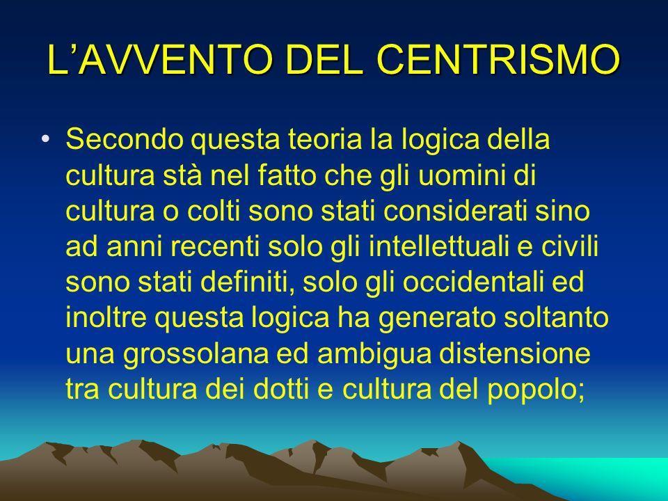 L'AVVENTO DEL CENTRISMO