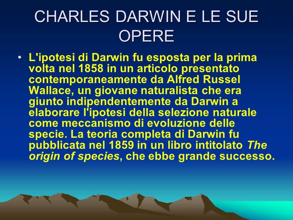 CHARLES DARWIN E LE SUE OPERE