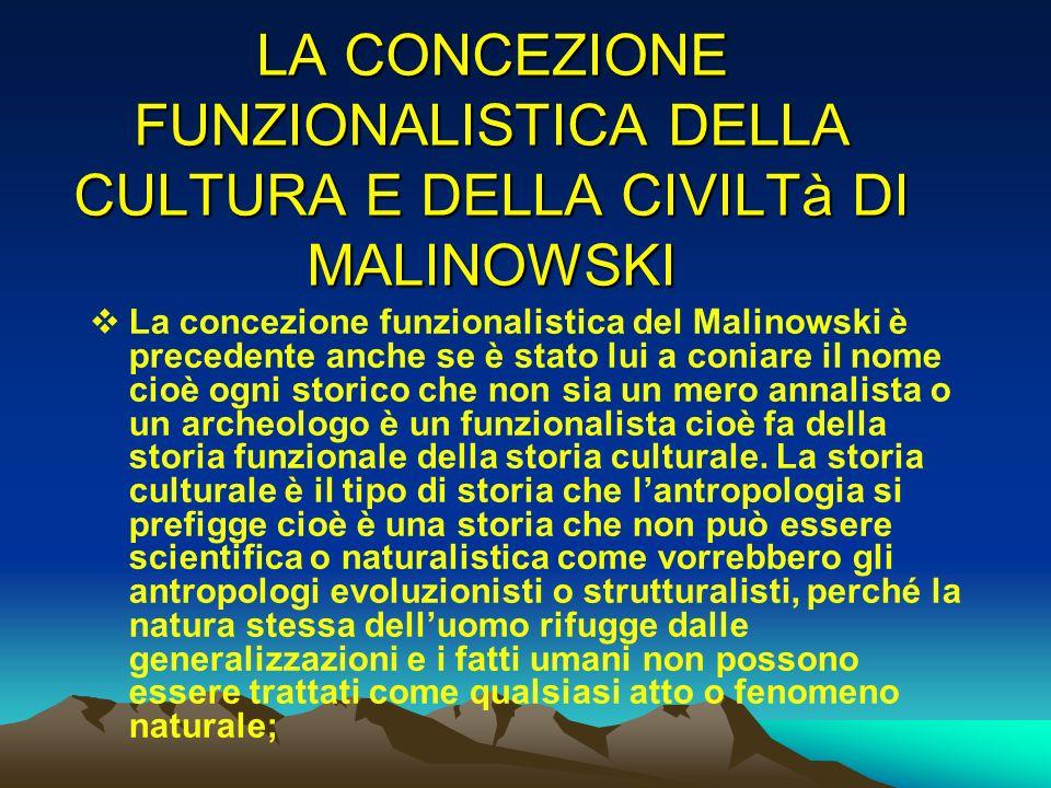 LA CONCEZIONE FUNZIONALISTICA DELLA CULTURA E DELLA CIVILTà DI MALINOWSKI