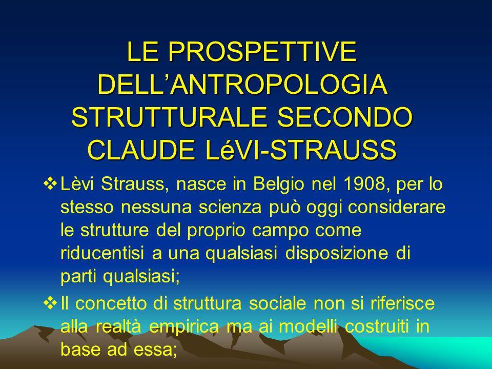 LE PROSPETTIVE DELL'ANTROPOLOGIA STRUTTURALE SECONDO CLAUDE LéVI-STRAUSS