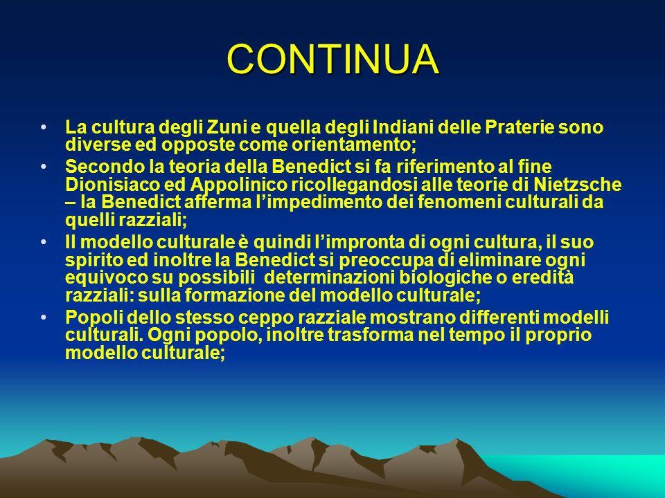CONTINUA La cultura degli Zuni e quella degli Indiani delle Praterie sono diverse ed opposte come orientamento;