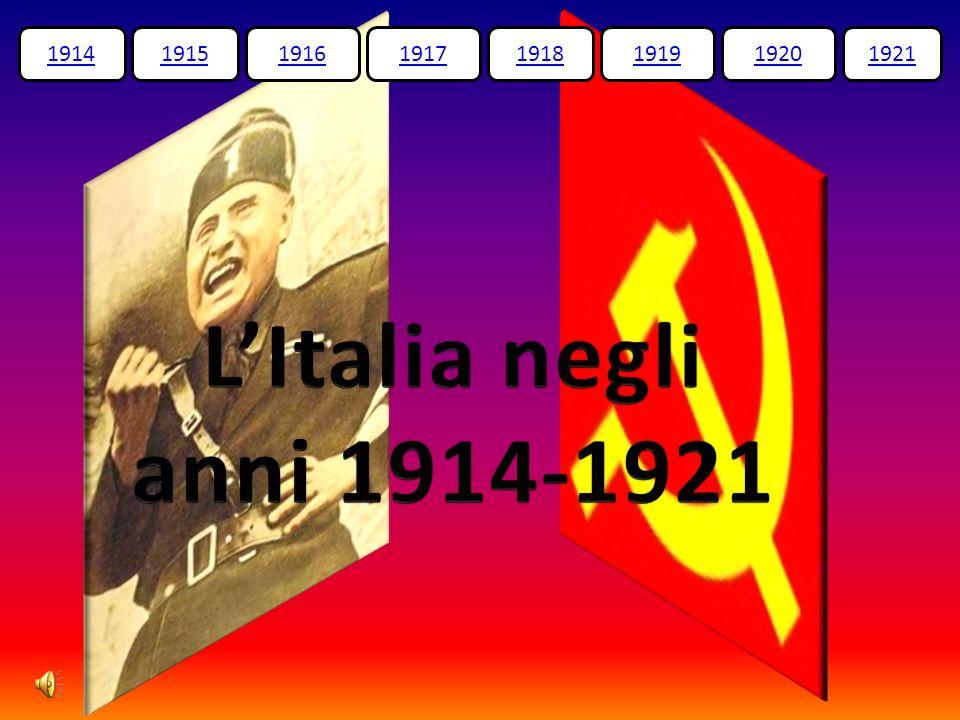 1914 1915 1916 1917 1918 1919 1920 1921 L'Italia negli anni 1914-1921