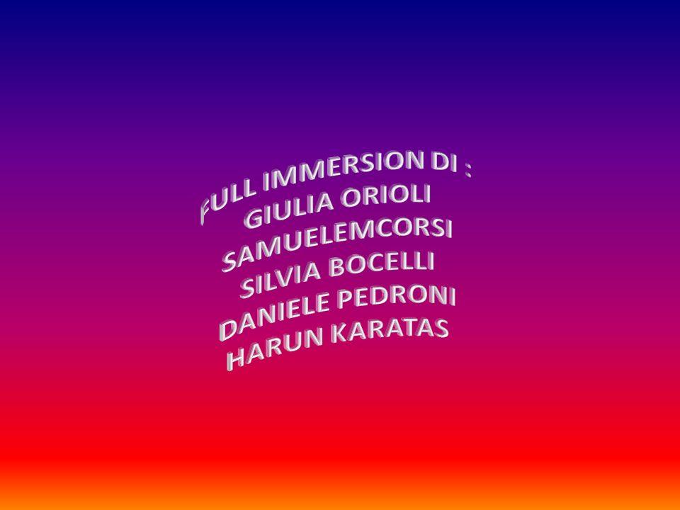 FULL IMMERSION DI : GIULIA ORIOLI SAMUELEMCORSI SILVIA BOCELLI DANIELE PEDRONI HARUN KARATAS