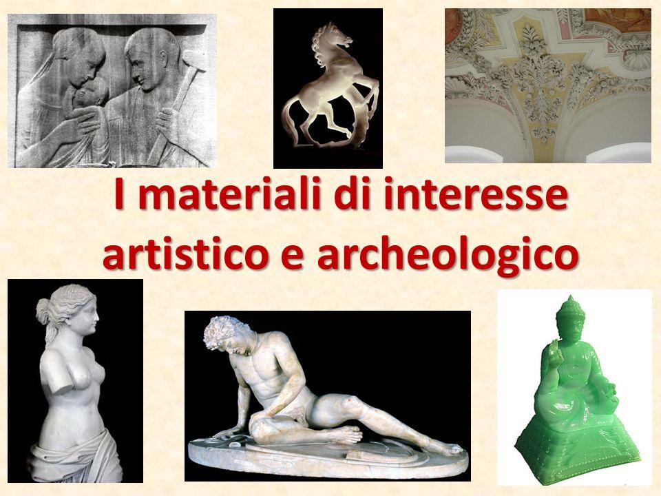 I materiali di interesse artistico e archeologico