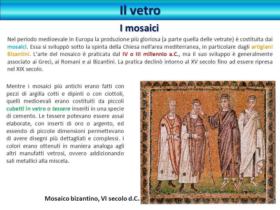Il vetro I mosaici Mosaico bizantino, VI secolo d.C.