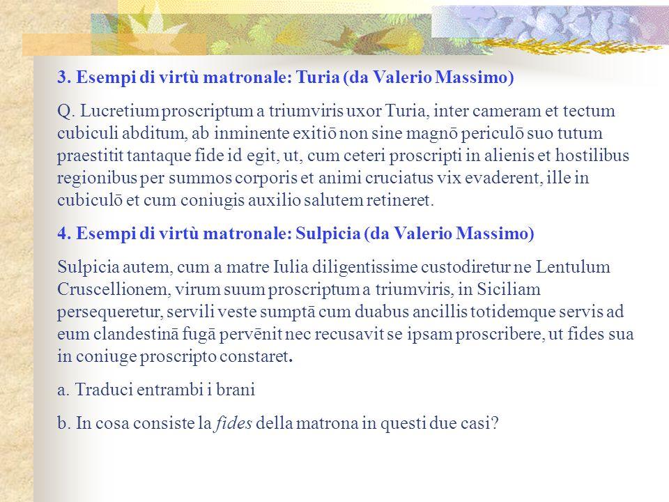 3. Esempi di virtù matronale: Turia (da Valerio Massimo)
