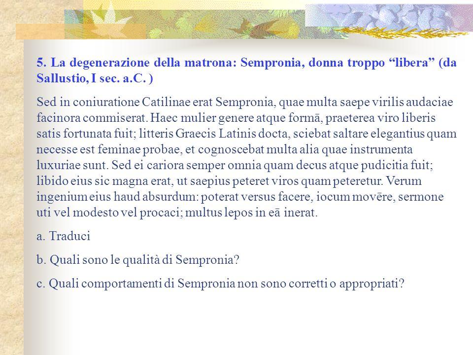5. La degenerazione della matrona: Sempronia, donna troppo libera (da Sallustio, I sec. a.C. )