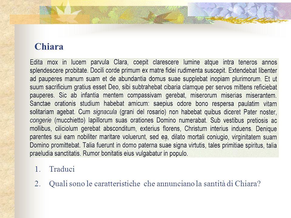 Chiara Traduci Quali sono le caratteristiche che annunciano la santità di Chiara