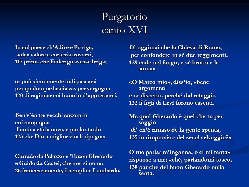 Purgatorio canto XVI Dì oggimai che la Chiesa di Roma,