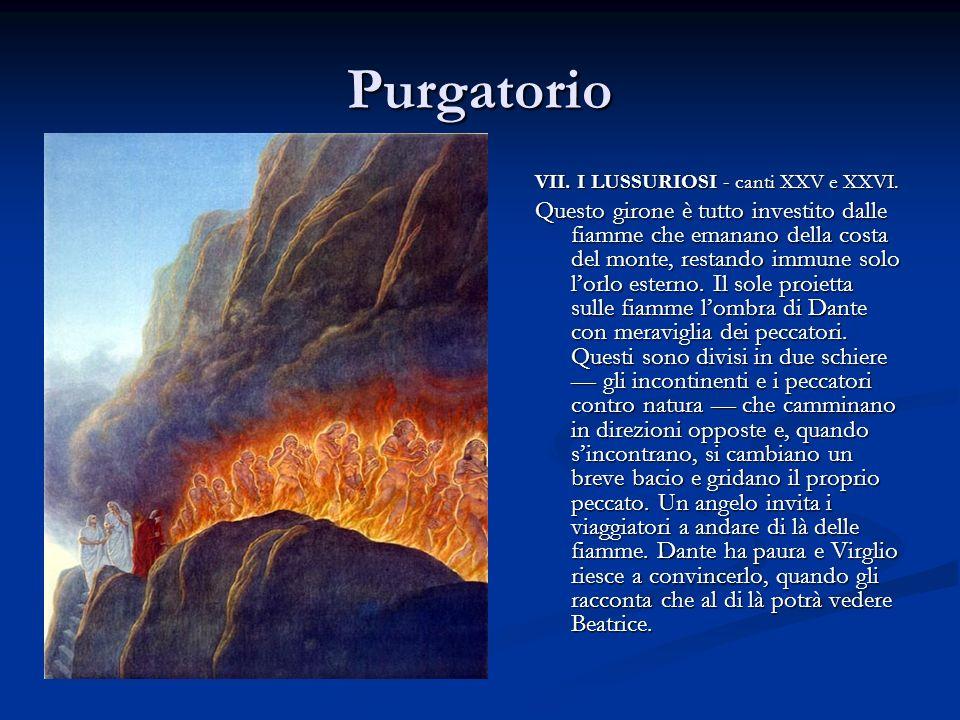 Purgatorio VII. I LUSSURIOSI - canti XXV e XXVI.