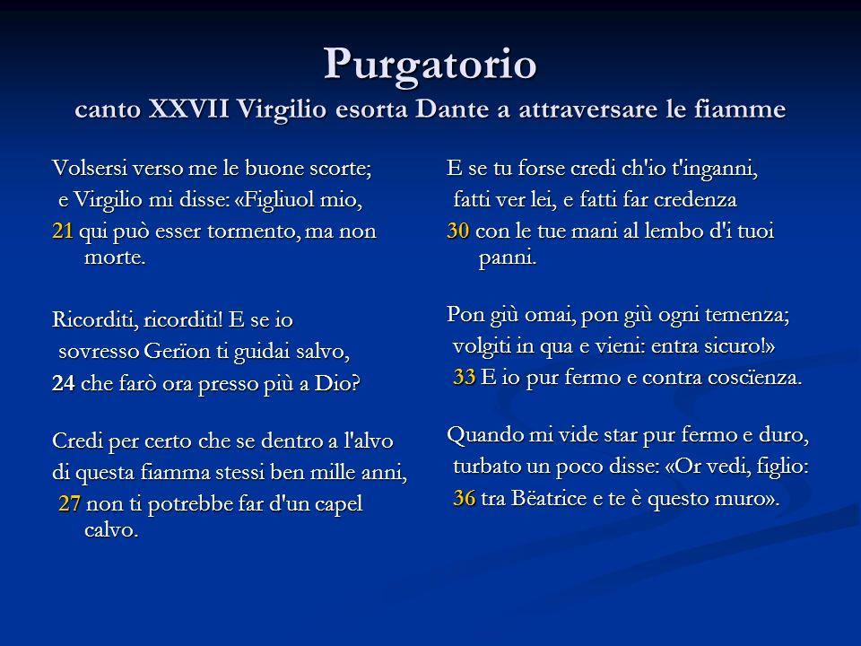 Purgatorio canto XXVII Virgilio esorta Dante a attraversare le fiamme
