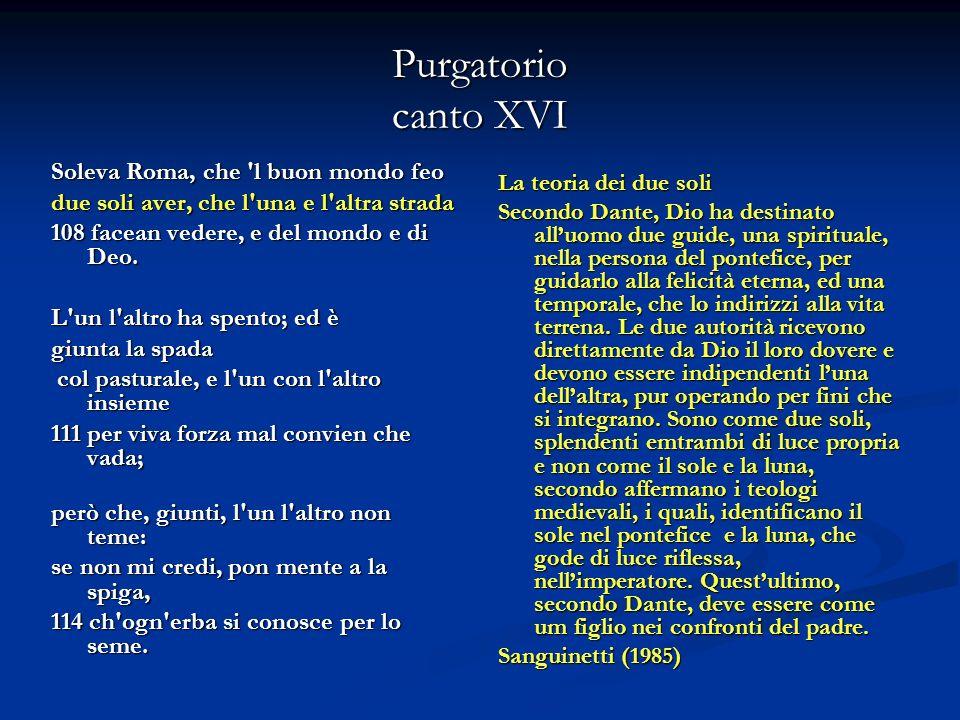 Purgatorio canto XVI Soleva Roma, che l buon mondo feo