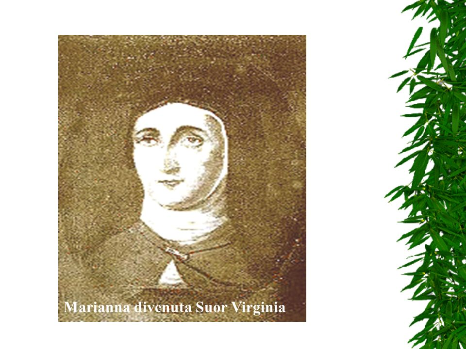 Marianna divenuta Suor Virginia