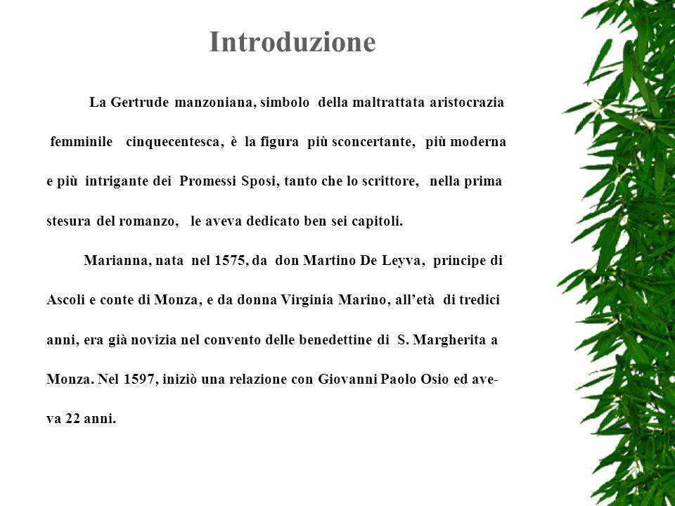 Introduzione La Gertrude manzoniana, simbolo della maltrattata aristocrazia.