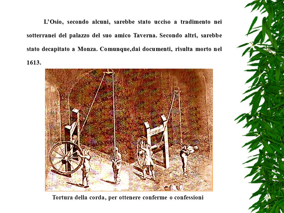Tortura della corda' per ottenere conferme o confessioni