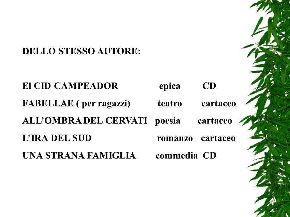 DELLO STESSO AUTORE: El CID CAMPEADOR epica CD. FABELLAE ( per ragazzi) teatro cartaceo.