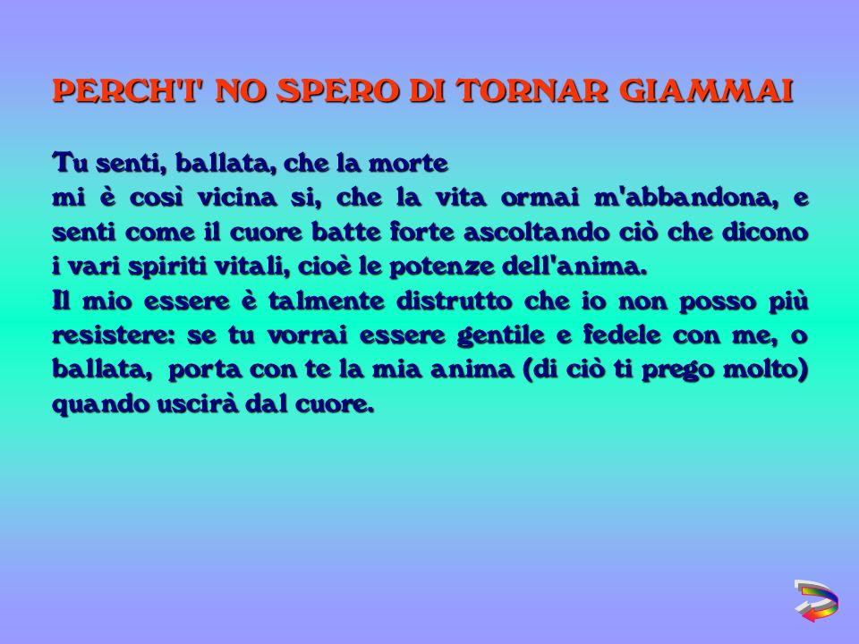 PERCH I NO SPERO DI TORNAR GIAMMAI