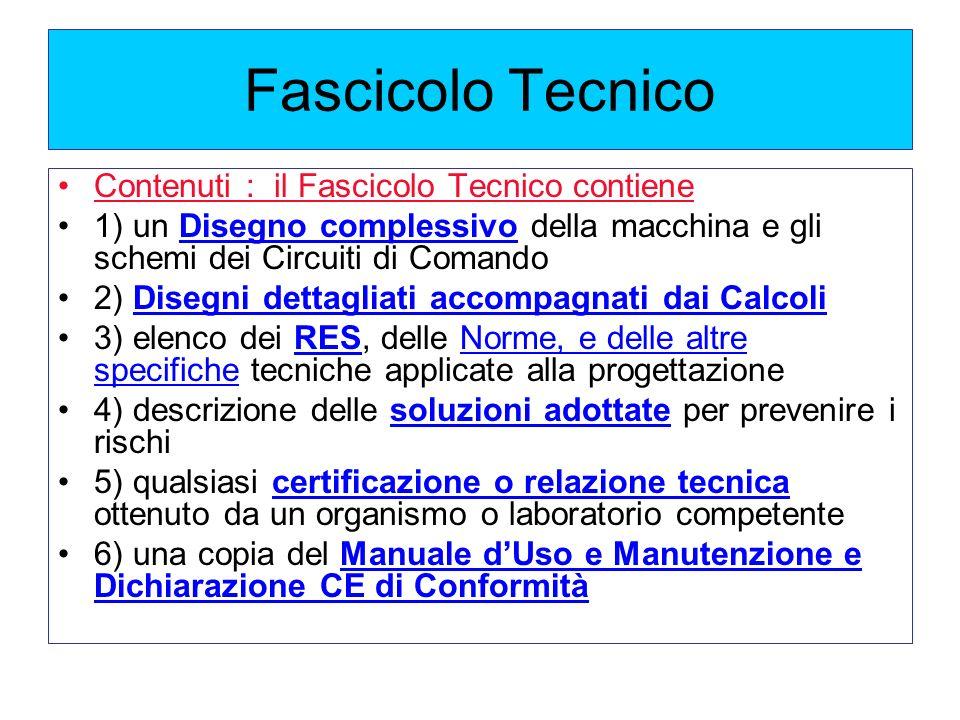 Fascicolo Tecnico Contenuti : il Fascicolo Tecnico contiene