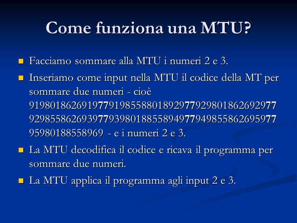 Come funziona una MTU Facciamo sommare alla MTU i numeri 2 e 3.