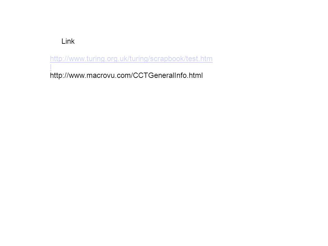 Link http://www.turing.org.uk/turing/scrapbook/test.html http://www.macrovu.com/CCTGeneralInfo.html