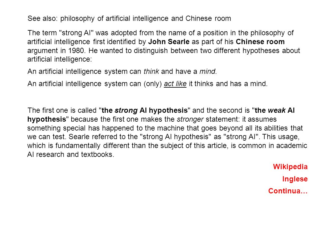 See also: philosophy of artificial intelligence and Chinese room