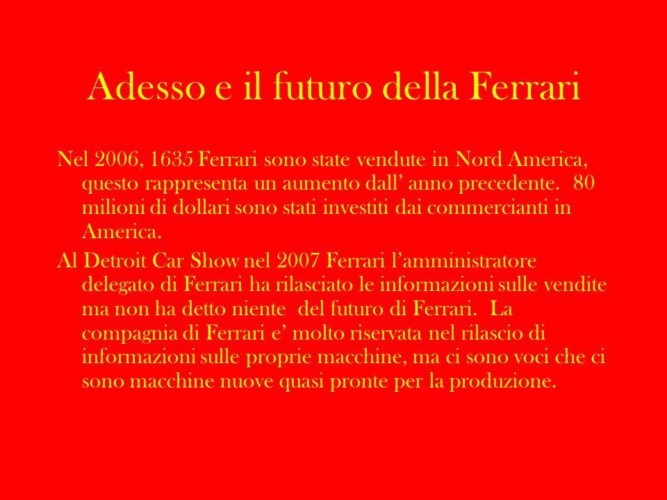 Adesso e il futuro della Ferrari