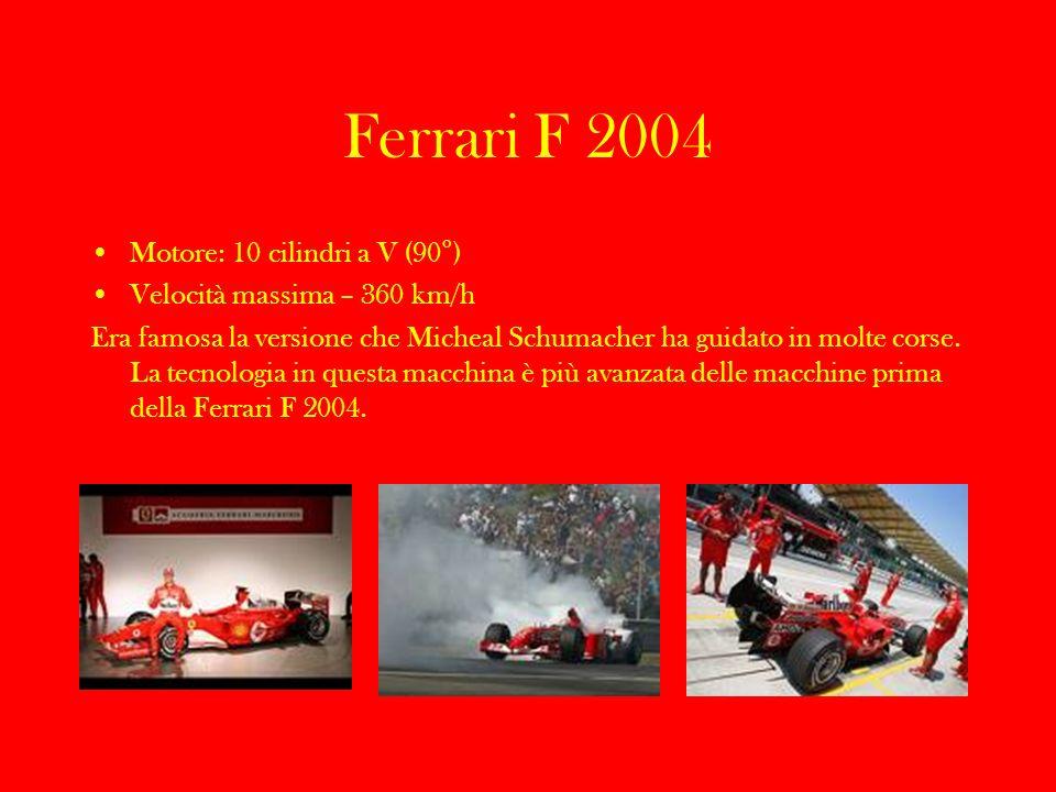 Ferrari F 2004 Motore: 10 cilindri a V (90°)