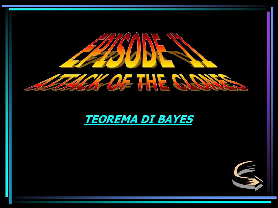EPISODE II ATTACK OF THE CLONES TEOREMA DI BAYES