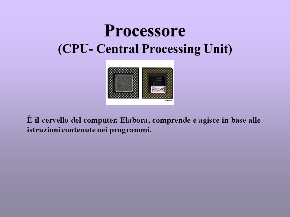 Processore (CPU- Central Processing Unit)