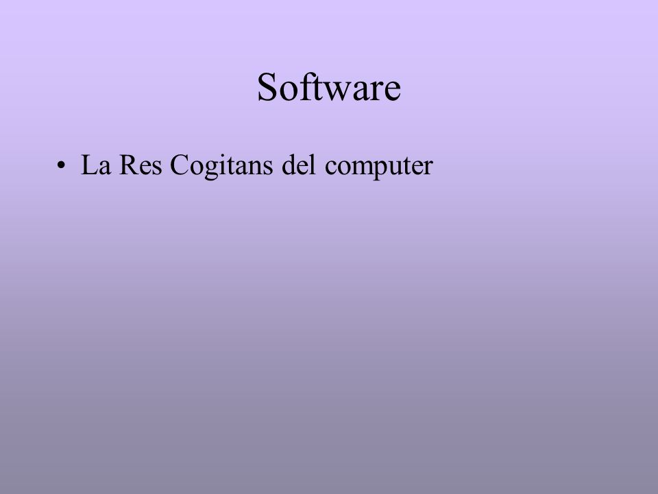 Software La Res Cogitans del computer