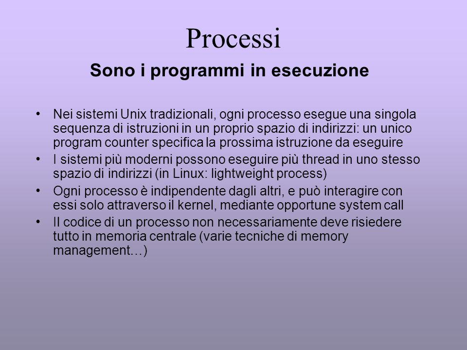 Sono i programmi in esecuzione