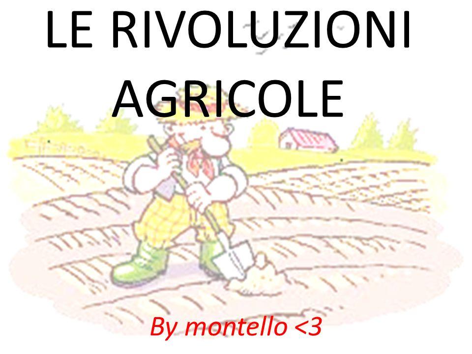 LE RIVOLUZIONI AGRICOLE