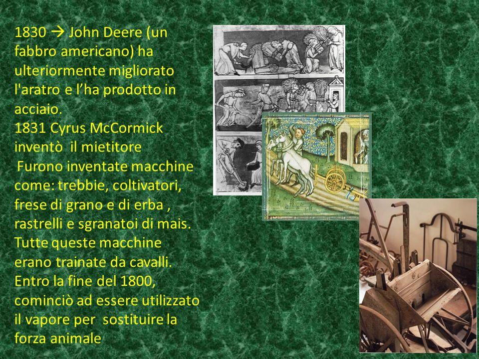 1831 Cyrus McCormick inventò il mietitore