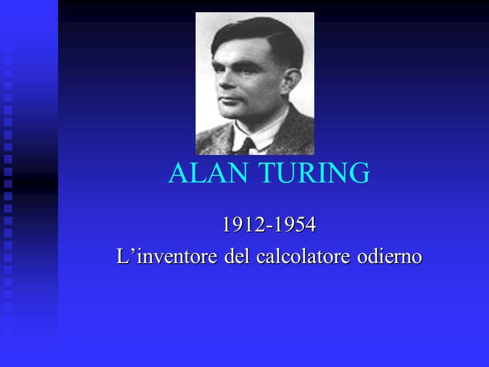 1912-1954 L'inventore del calcolatore odierno