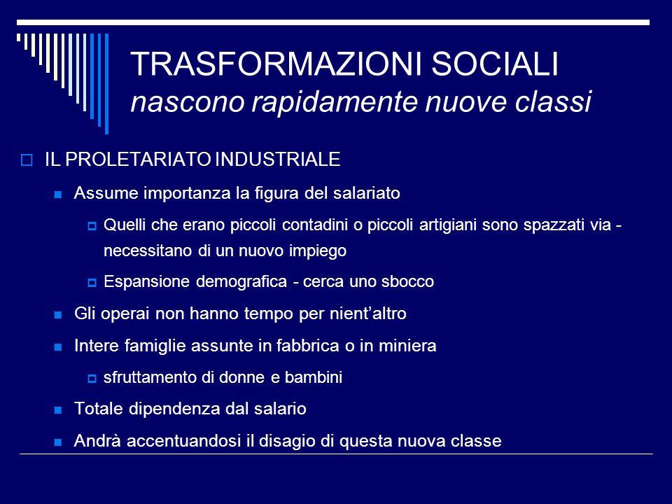 TRASFORMAZIONI SOCIALI nascono rapidamente nuove classi