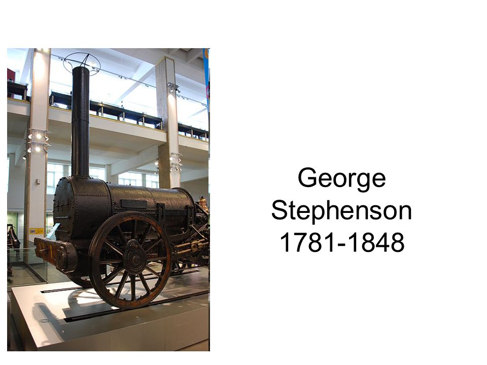 George Stephenson 1781-1848