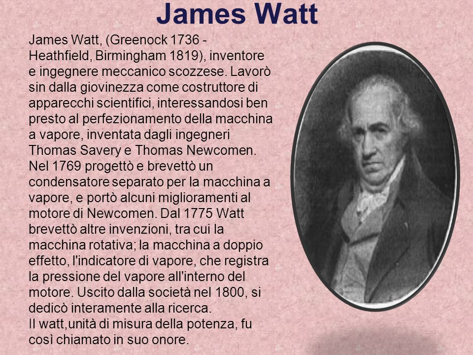 James Watt James Watt, (Greenock 1736 -