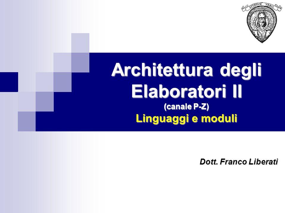 Architettura degli Elaboratori II (canale P-Z) Linguaggi e moduli