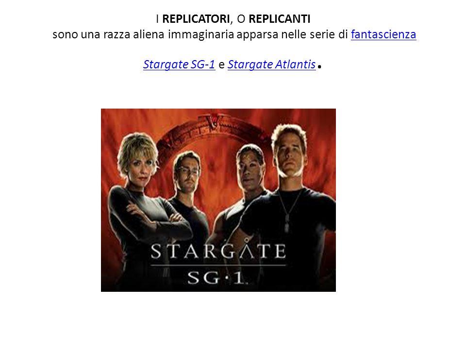 I REPLICATORI, O REPLICANTI sono una razza aliena immaginaria apparsa nelle serie di fantascienza Stargate SG-1 e Stargate Atlantis.