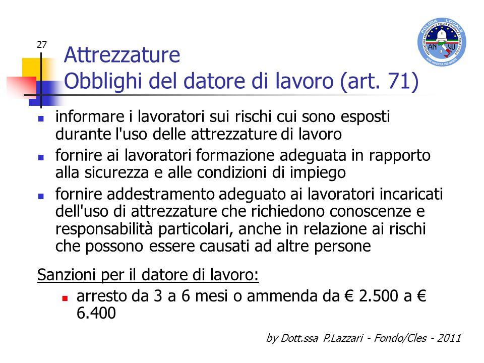 Attrezzature Obblighi del datore di lavoro (art. 71)